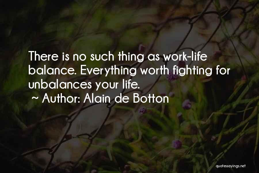He's Not Worth Fighting For Quotes By Alain De Botton
