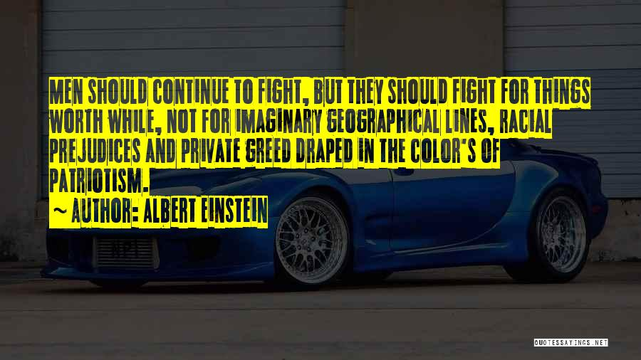 He's Not Worth Fighting For Quotes By Albert Einstein