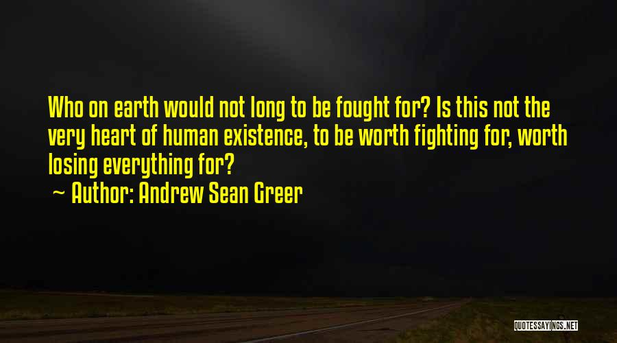 He's Not Worth Fighting For Quotes By Andrew Sean Greer
