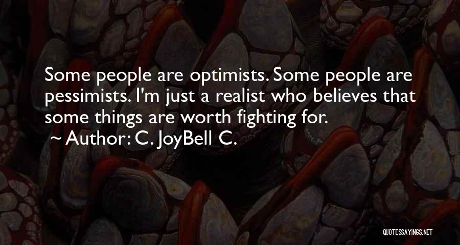 He's Not Worth Fighting For Quotes By C. JoyBell C.