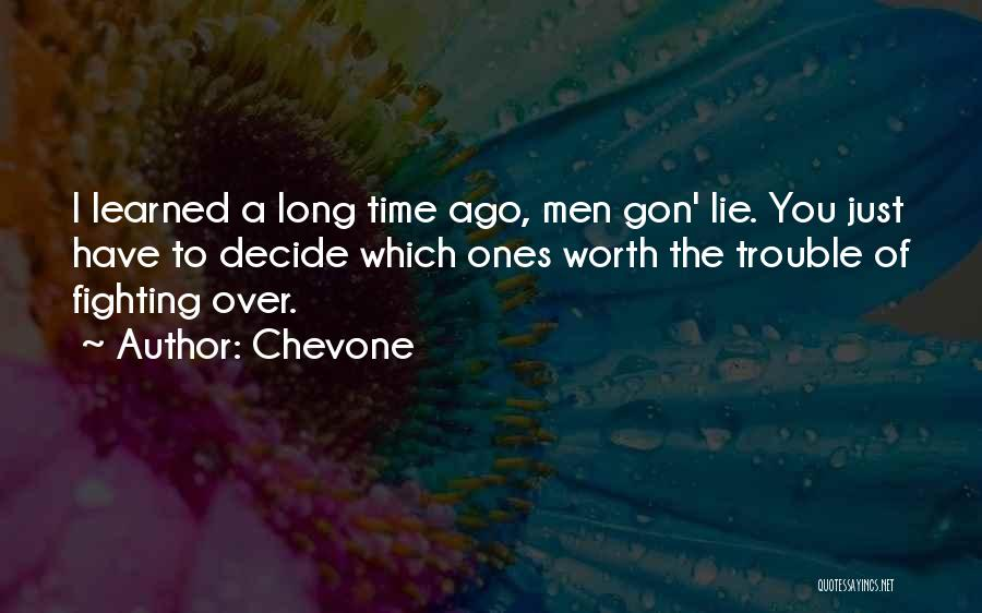He's Not Worth Fighting For Quotes By Chevone