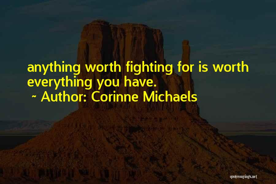 He's Not Worth Fighting For Quotes By Corinne Michaels