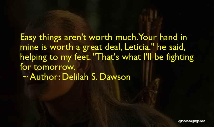 He's Not Worth Fighting For Quotes By Delilah S. Dawson