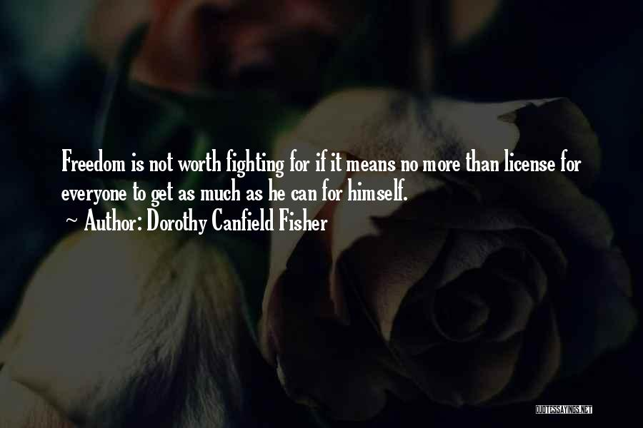 He's Not Worth Fighting For Quotes By Dorothy Canfield Fisher