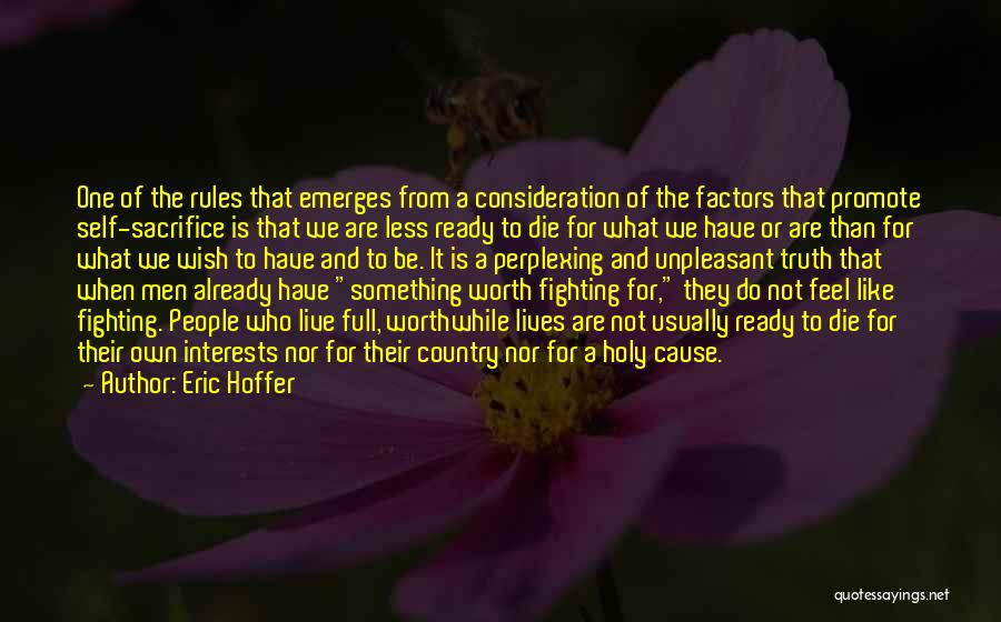 He's Not Worth Fighting For Quotes By Eric Hoffer