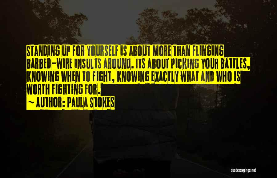 He's Not Worth Fighting For Quotes By Paula Stokes