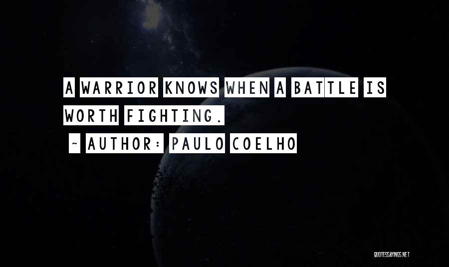 He's Not Worth Fighting For Quotes By Paulo Coelho