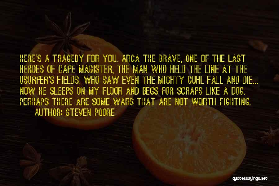 He's Not Worth Fighting For Quotes By Steven Poore