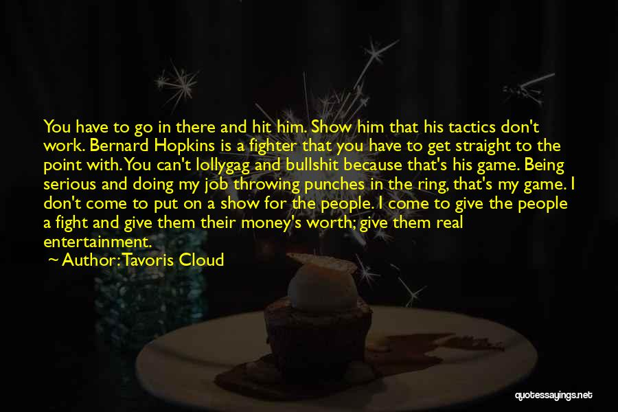 He's Not Worth Fighting For Quotes By Tavoris Cloud