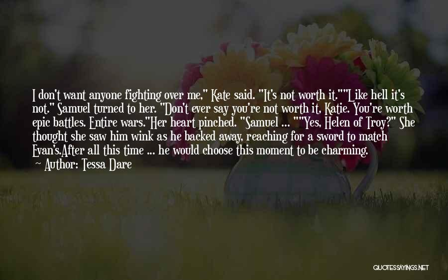 He's Not Worth Fighting For Quotes By Tessa Dare