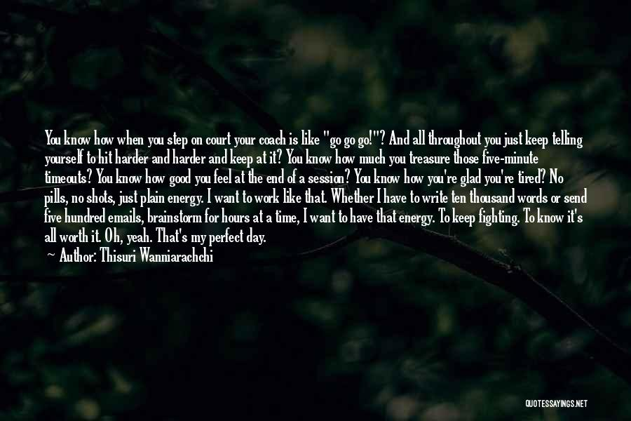 He's Not Worth Fighting For Quotes By Thisuri Wanniarachchi