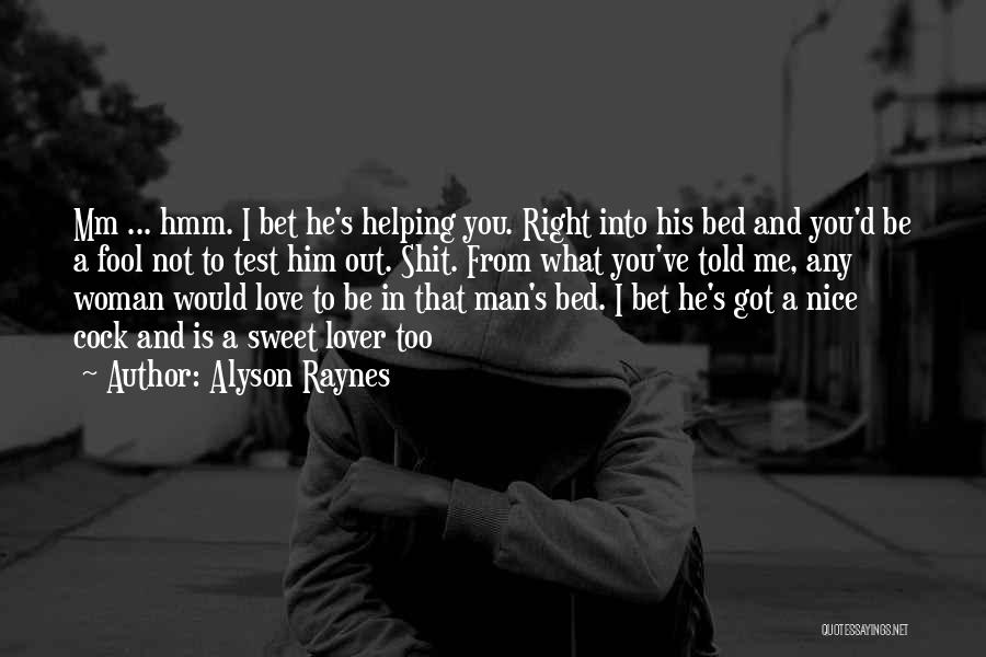 He's Too Nice Quotes By Alyson Raynes