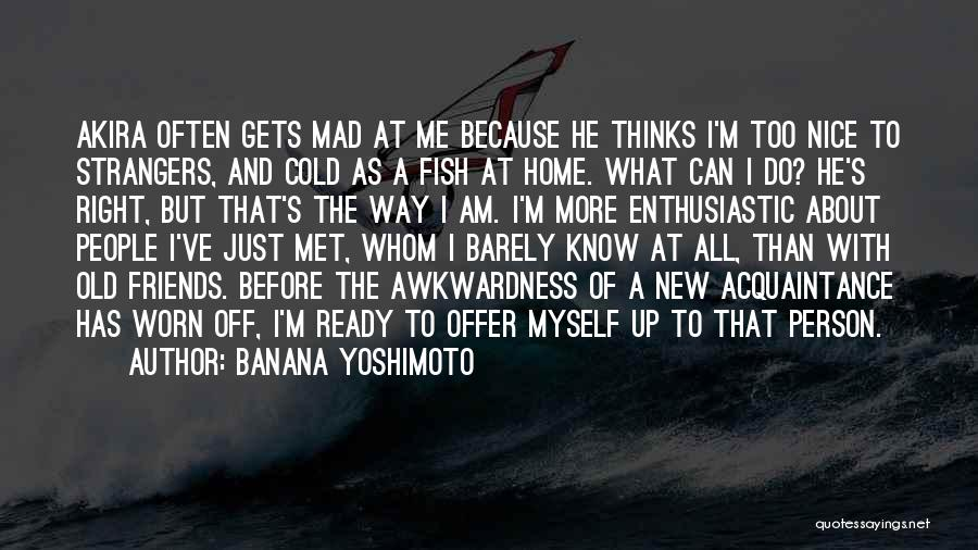 He's Too Nice Quotes By Banana Yoshimoto