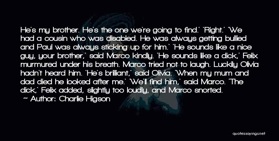 He's Too Nice Quotes By Charlie Higson