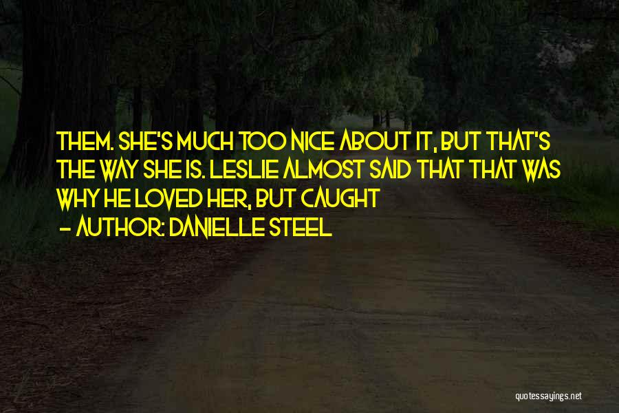 He's Too Nice Quotes By Danielle Steel
