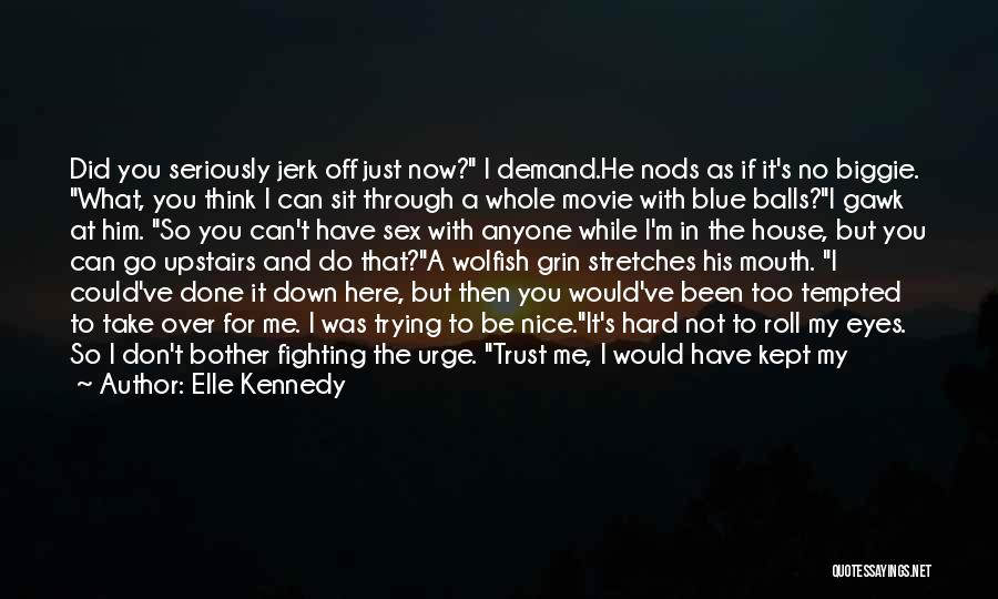 He's Too Nice Quotes By Elle Kennedy