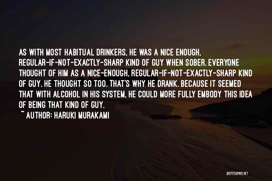 He's Too Nice Quotes By Haruki Murakami