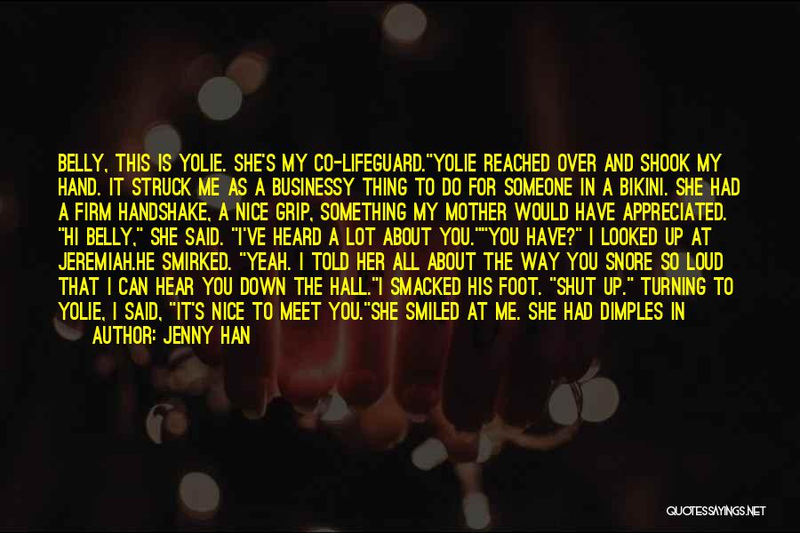 He's Too Nice Quotes By Jenny Han