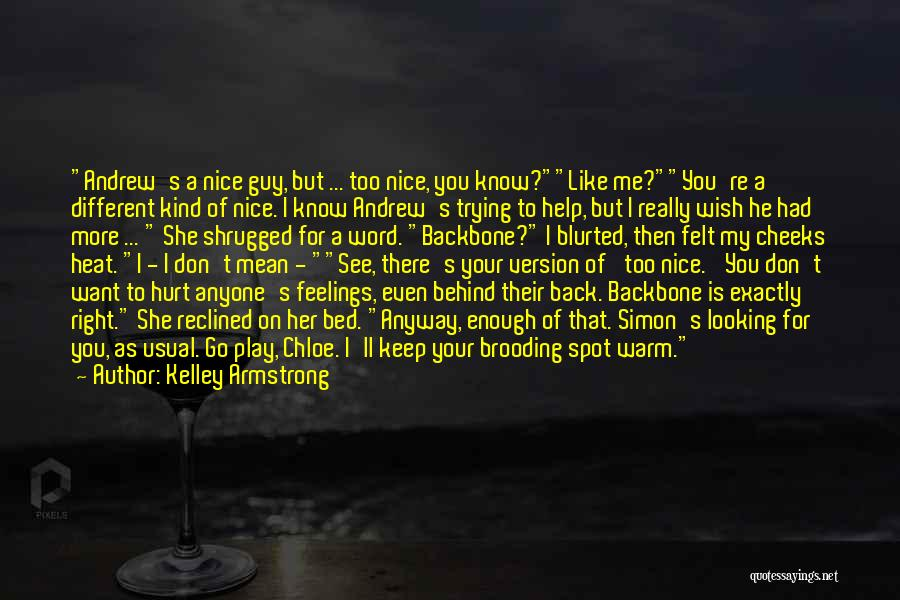 He's Too Nice Quotes By Kelley Armstrong