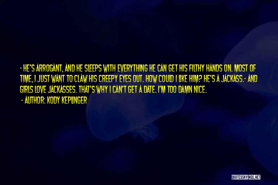 He's Too Nice Quotes By Kody Keplinger