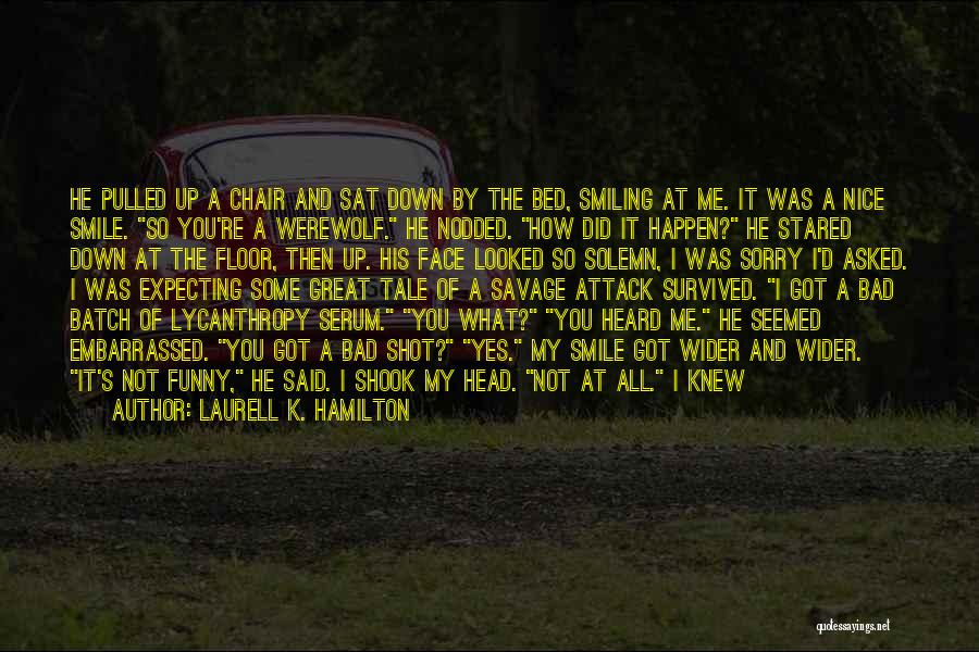 He's Too Nice Quotes By Laurell K. Hamilton