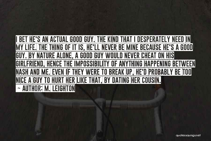 He's Too Nice Quotes By M. Leighton