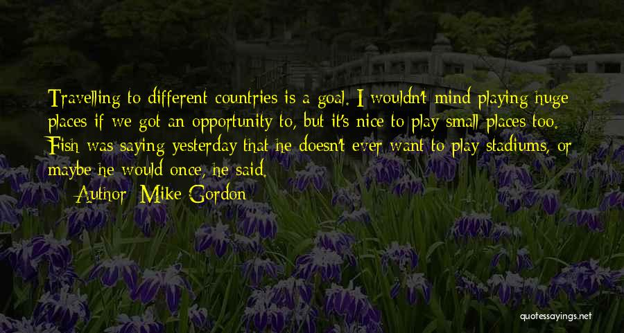 He's Too Nice Quotes By Mike Gordon