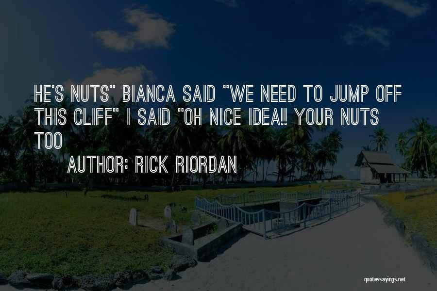 He's Too Nice Quotes By Rick Riordan