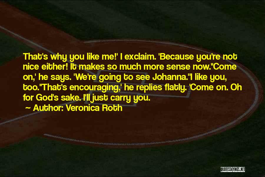 He's Too Nice Quotes By Veronica Roth