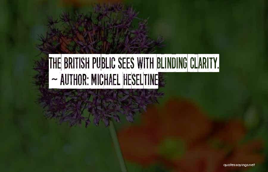 Heseltine Quotes By Michael Heseltine