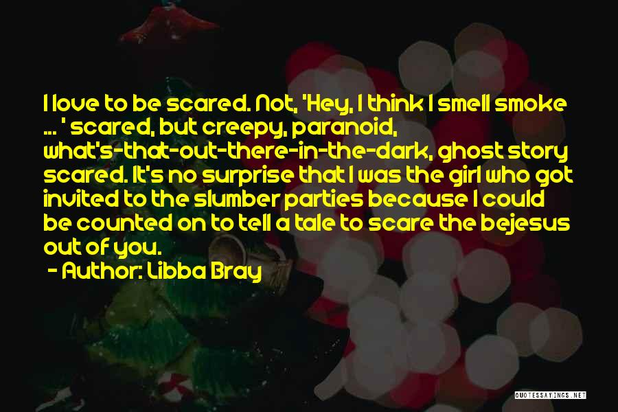 Hey Girl I Love You Quotes By Libba Bray