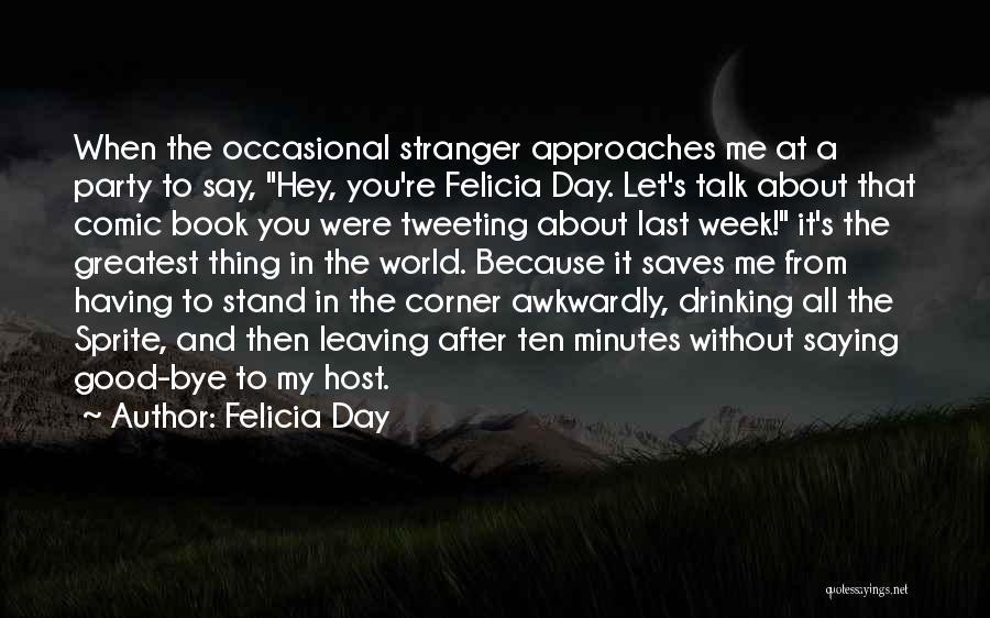 Hey There Stranger Quotes By Felicia Day