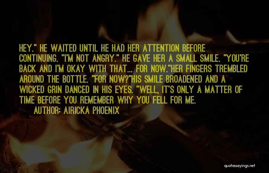 Hey You Smile Quotes By Airicka Phoenix