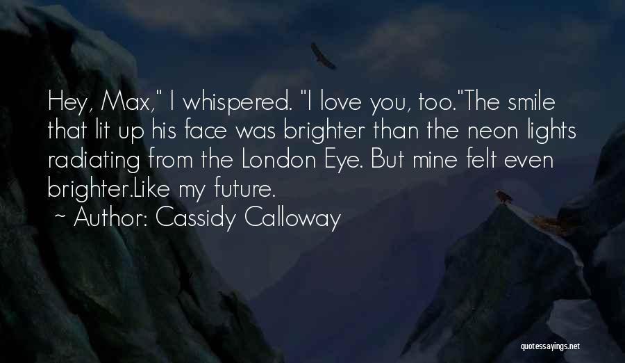 Hey You Smile Quotes By Cassidy Calloway