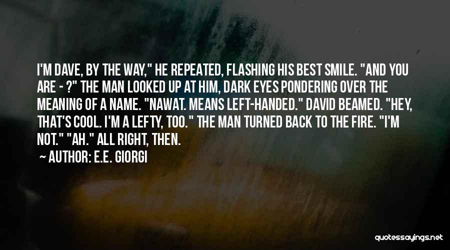 Hey You Smile Quotes By E.E. Giorgi