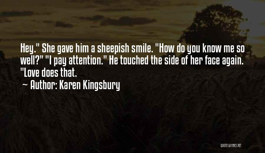 Hey You Smile Quotes By Karen Kingsbury