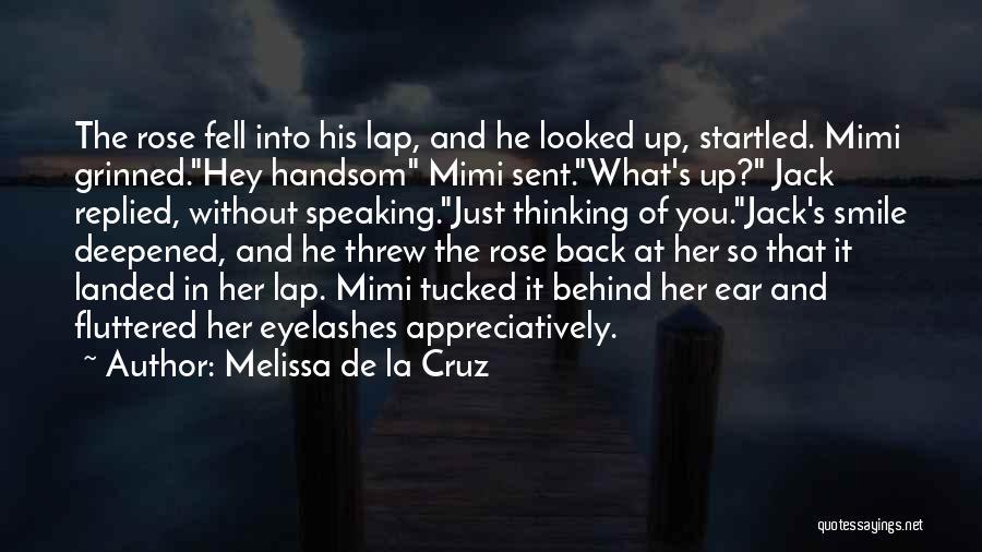 Hey You Smile Quotes By Melissa De La Cruz