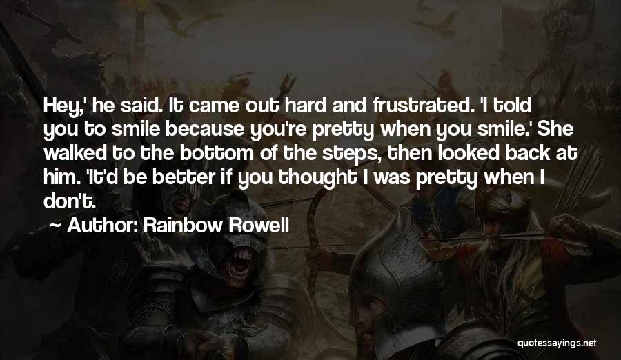 Hey You Smile Quotes By Rainbow Rowell