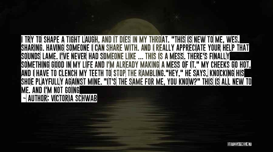 Hey You Smile Quotes By Victoria Schwab