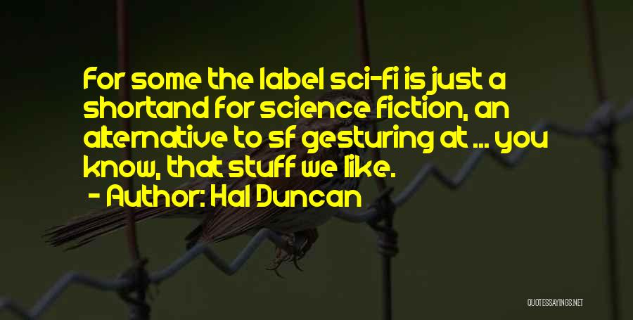 Hi Fi Quotes By Hal Duncan