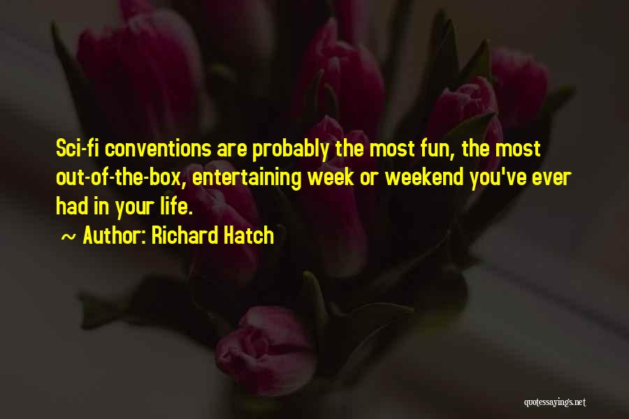 Hi Fi Quotes By Richard Hatch