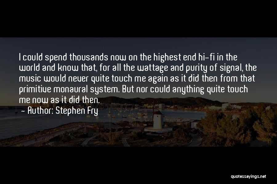 Hi Fi Quotes By Stephen Fry