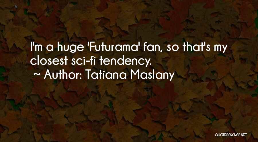 Hi Fi Quotes By Tatiana Maslany