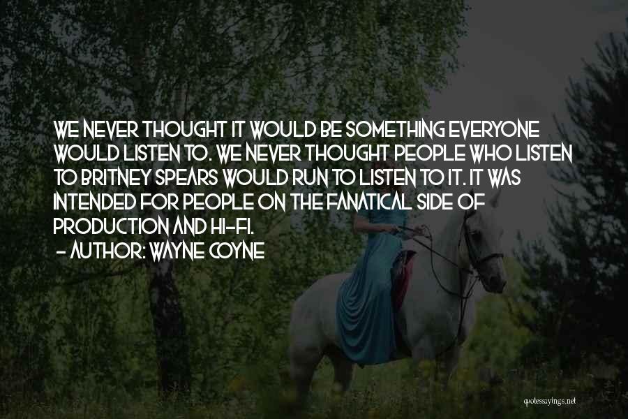 Hi Fi Quotes By Wayne Coyne