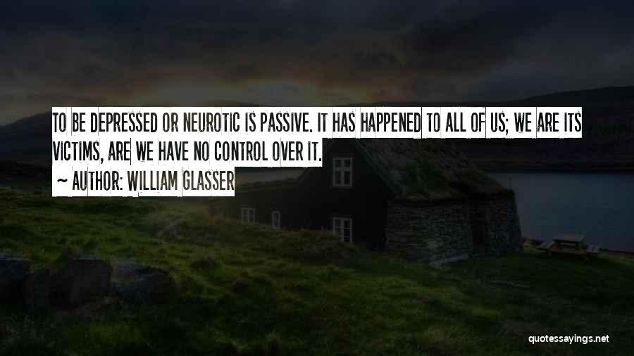 Hidden Depressed Quotes By William Glasser