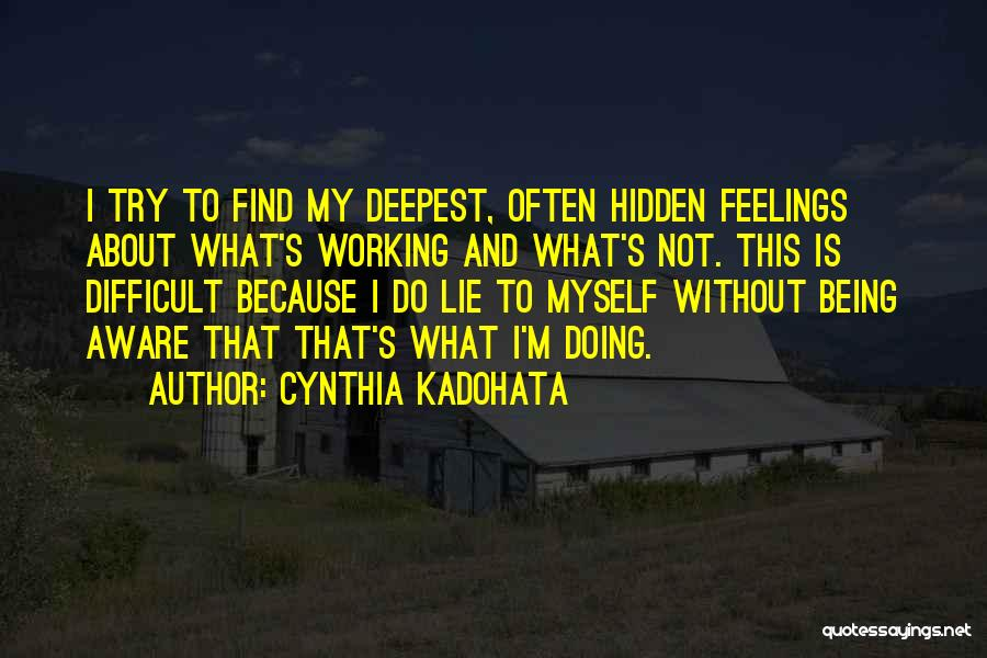 Hidden Feelings For Someone Quotes By Cynthia Kadohata