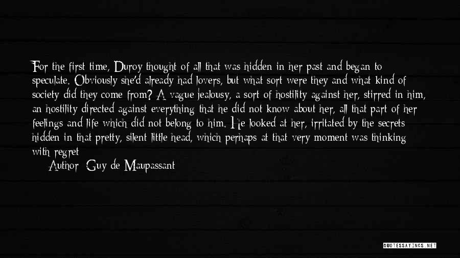 Hidden Feelings For Someone Quotes By Guy De Maupassant