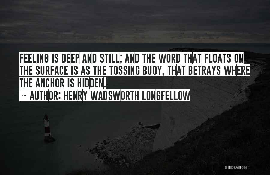 Hidden Feelings For Someone Quotes By Henry Wadsworth Longfellow