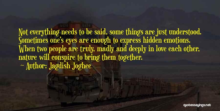 Hidden Feelings For Someone Quotes By Jagdish Joghee