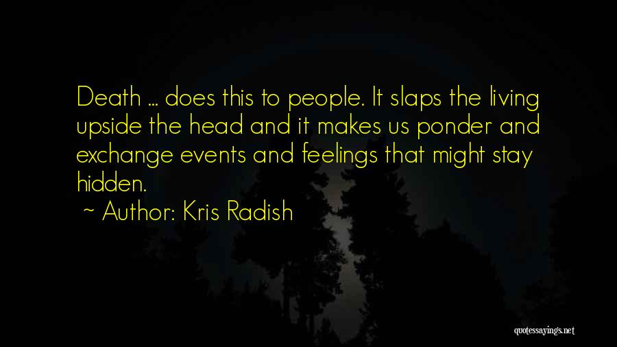 Hidden Feelings For Someone Quotes By Kris Radish
